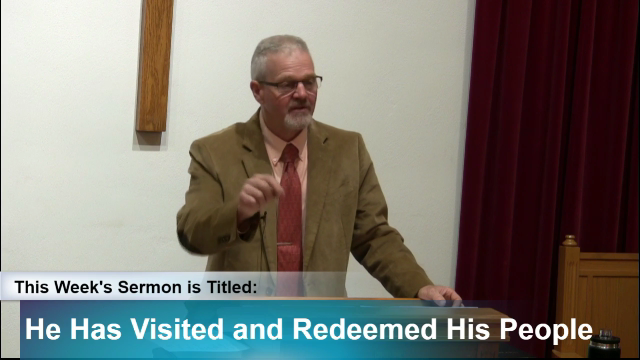 """Sermon – """"He Has Visited and Redeemed His People"""""""