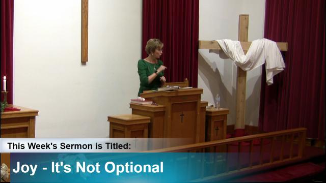 "Sermon – ""Joy ~ It's Not Optional"""