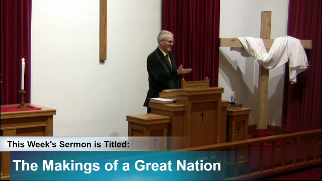 """Sermon – """"The Makings of a Great Nation"""""""