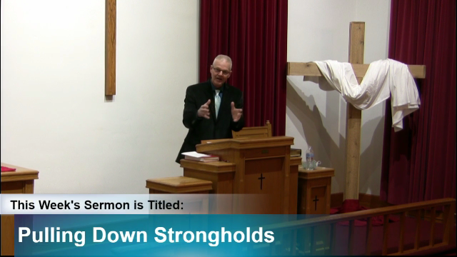 """Sermon – """"Pulling Down Strongholds"""