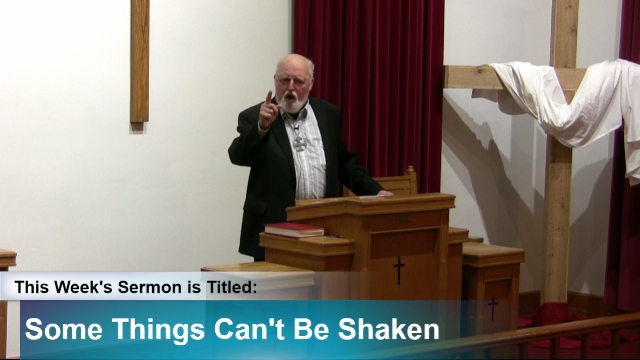 """Sermon – """"Some Things Can't Be Shaken"""""""