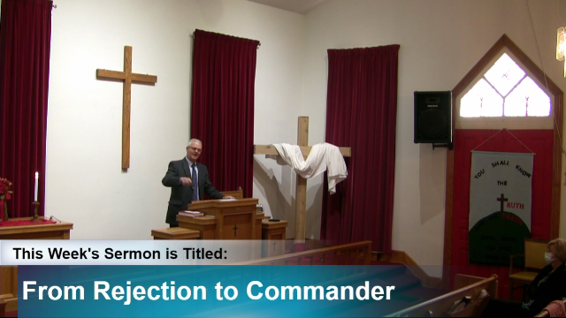 """Sermon – """"From Rejection to Commander"""""""