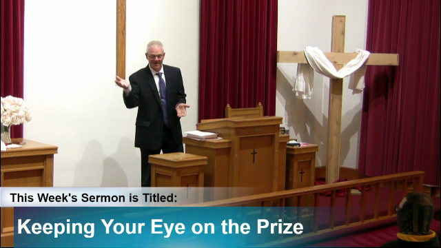 """Sermon – """"Keeping Your Eye on the Prize"""""""
