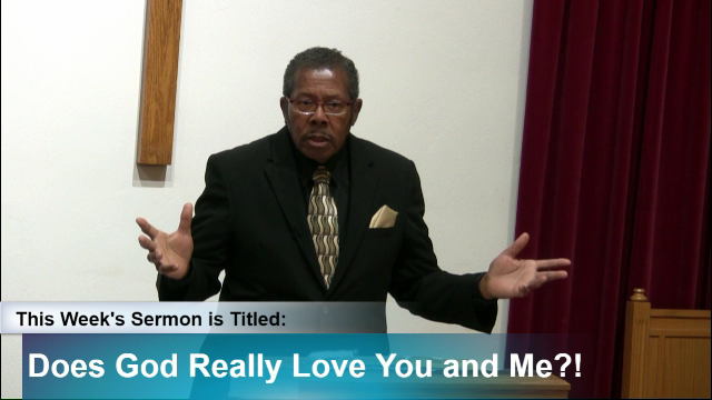 """Sermon – """"Does God Really Love You and Me?!"""""""