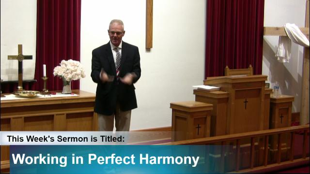 """Sermon – """"Working in Perfect Harmony"""""""