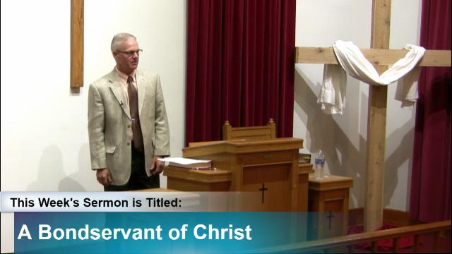 """Sermon – """"A Bondservant of Christ"""""""