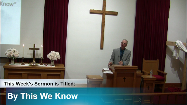 """Sermon – """"By This We Know"""""""