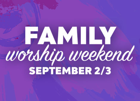 Family Worship Weekend