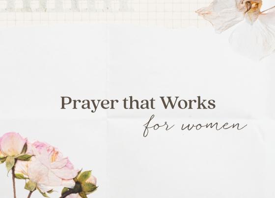 Prayer That Works: Women
