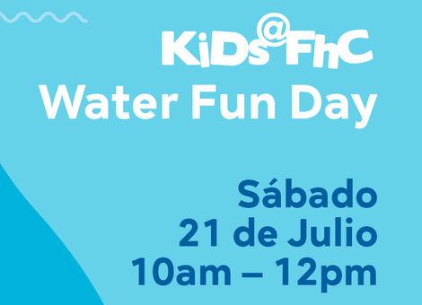Kids@FHC Water Fun Day // Día de Diversión con Agua en Kids@FHC