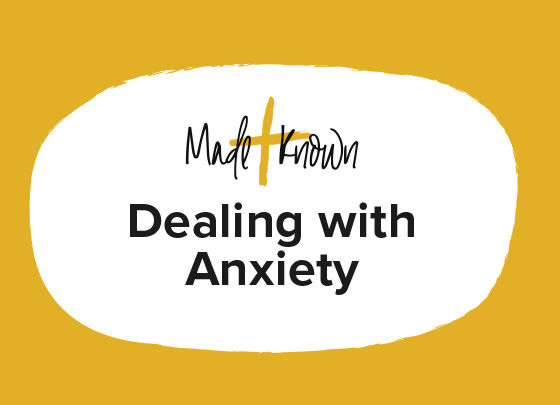 Waxhaw Made + Known: Dealing with Anxiety