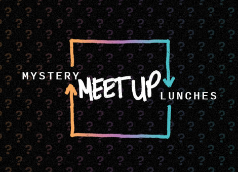 Mystery Meet Up Lunches