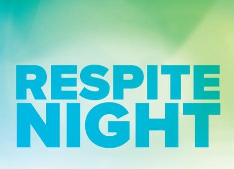 Respite Night