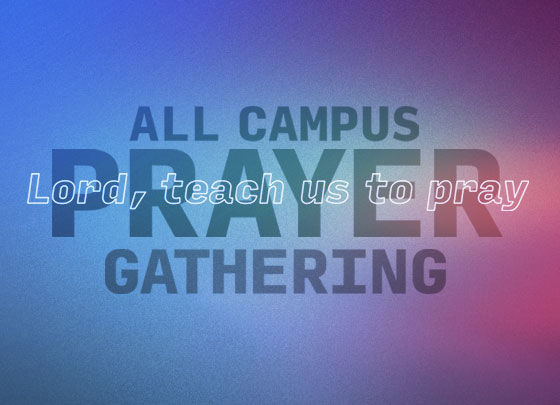 All-Campus Prayer Gathering