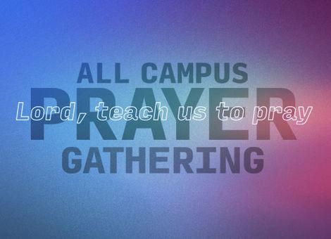 All-Campus Prayer Gathering