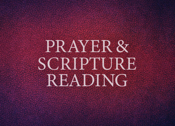 Prayer and Scripture Reading