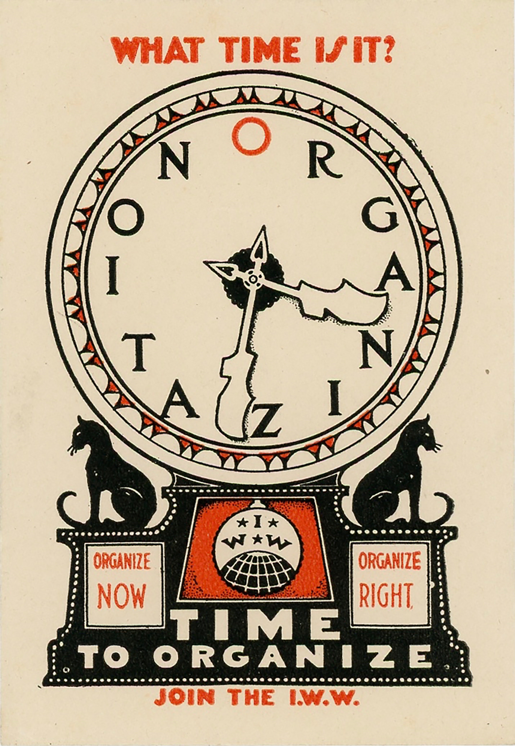 """Ralph Chaplin's stickerette of a clock; the face reads ORGANIZE, and the base reads """"what time is it? time to organize!"""""""