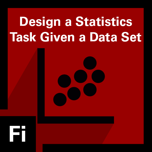 Design a Statistics Task Given a Data Set Badge
