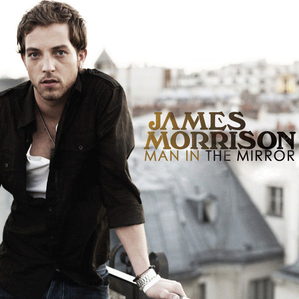 James Morrison Man In The Mirror Acoustic Lyrics Genius Lyrics