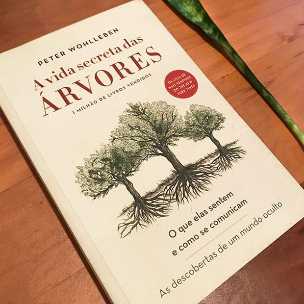 A Vida Secreta das Árvores – O Que Elas Sentem e Como se Comunicam