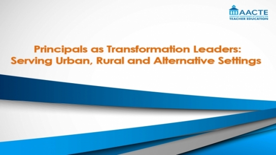 Webinar: Principals as Transformation Leaders: Serving Urban, Rural, and Alternative Settings
