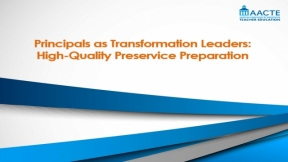 Webinar: Principals as Transformation Leaders: High-Quality Preservice Preparation