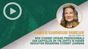 #ACPAsym15 Amber Garrison Duncan - Sharing How Student Affairs Professionals Can Capitalize on the Shifts in Higher Education Regarding Student Learning