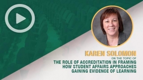 #ACPAsym15 Karen Solomon -  Discussing the Role of Accreditation in Framing How Student Affairs Approaches Gaining Evidence of Learning
