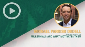 Michael Parrish DuDell on Millennials and What Motivates Them