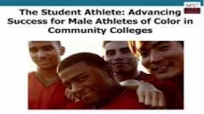 The Student Athlete: Advancing Success for Men of Color Athletes in the Community College