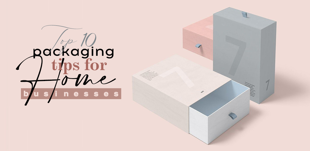 Top 10 packaging tips for Home businesses (Posts by Max)