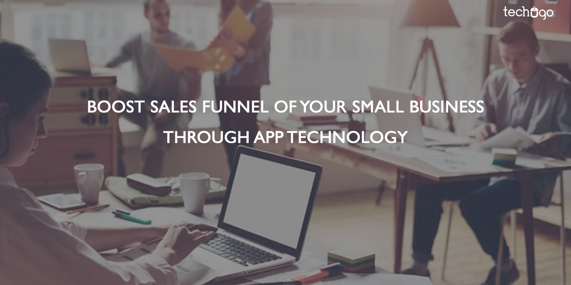 Boost Sales Funnel Of Your Small Business Through App Technology