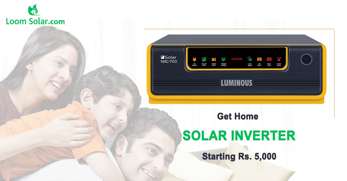 Why Loom Solar and It's Wide Range Of Solar Inverters