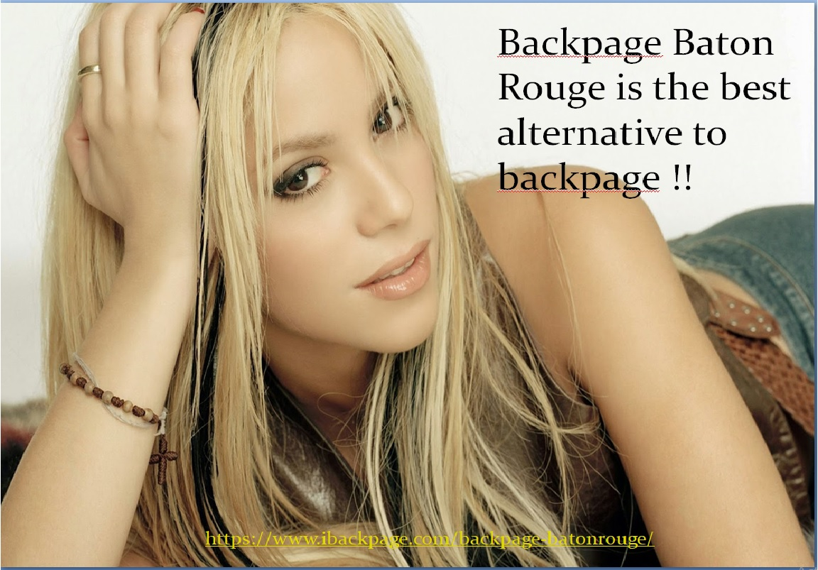 Backpage Baton Rouge Is The Best Alternative To Backpage Posts By Elinaabhram Bloglovin