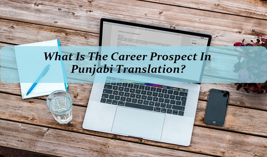 What Is The Career Prospect In Punjabi Translation? | Posts by Zara