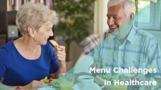 Menu Challenges in Healthcare