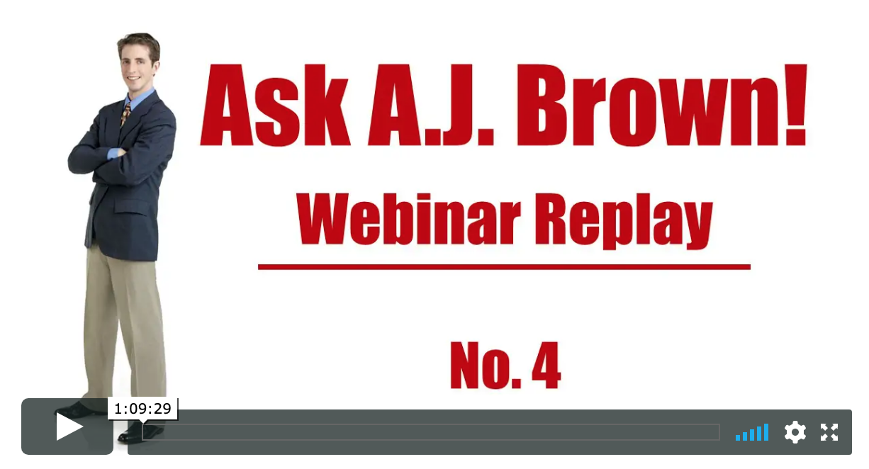 Ask A.J. Webinar Replay – No. 4