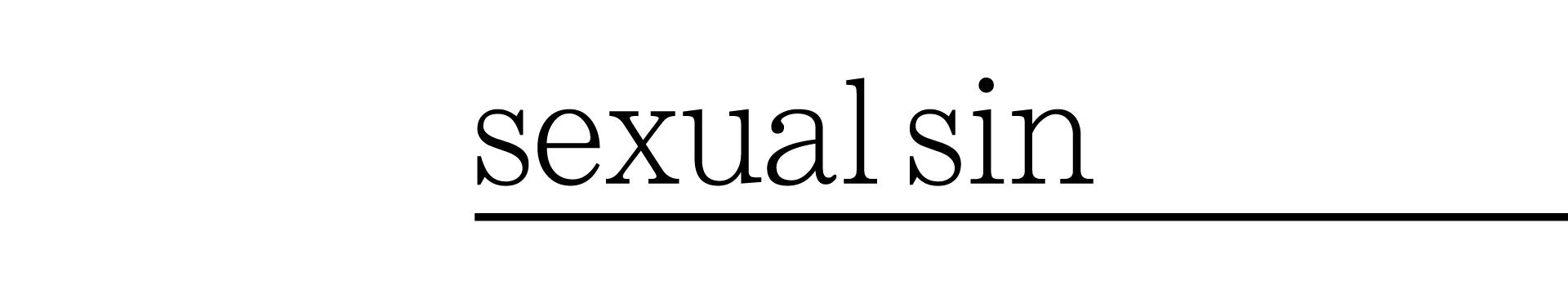 Sexual Sin | Sermon Series | The Austin Stone Community Church