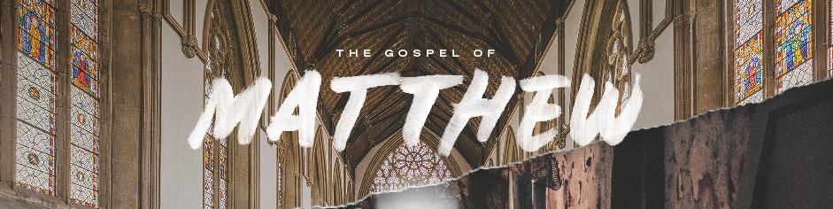 The Gospel of Matthew | Sermon Series | The Austin Stone Community