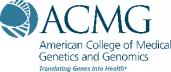 American College of Medical Genetics and Genomics - Translating Genes into Health