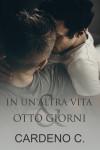 In Un'altra Vita & Otto Giorni