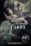 Until Forever Comes