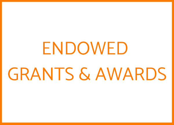 Endowed Grants & Awards
