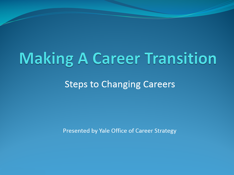 making a career transition workshop office of career strategy