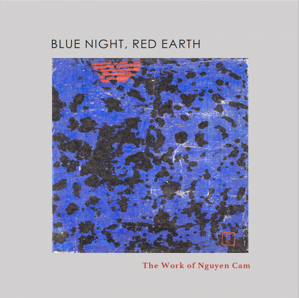 Blue Night, Red Earth: The Work of Nguyen Cam