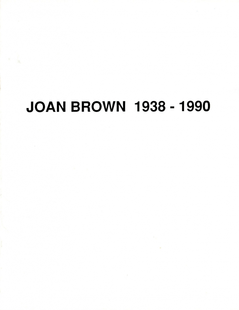 Joan Brown, 1938 - 1990: A Memorial Exhibition