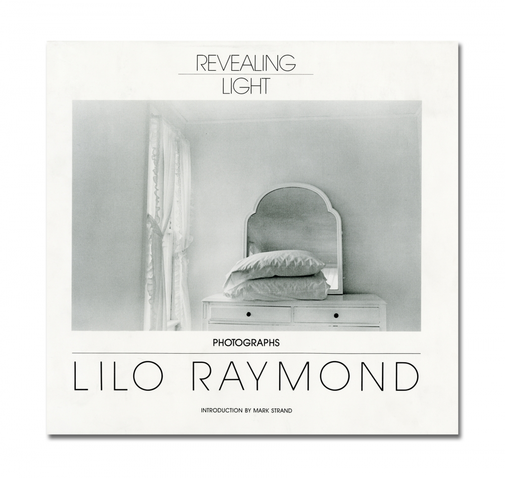 Lilo Raymond - Revealing Light - Bulfinch Press - Howard Greenberg Gallery - 2018
