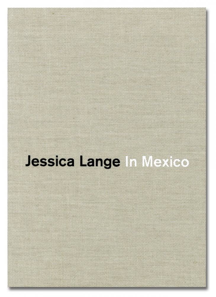 Jessica Lange - In Mexico - RM - Rose Gallery - Howard Greenberg Gallery - 2018