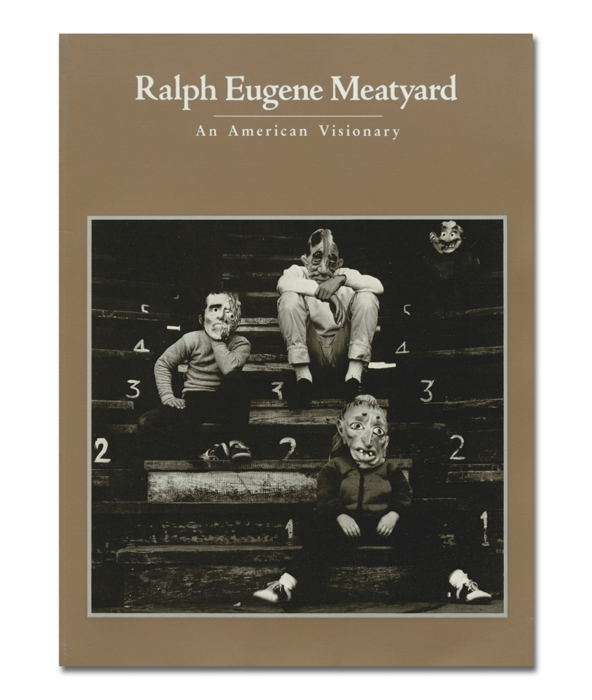 Ralph Eugene Meatyard - An American Visionary - Rizzoli - Howard Greenberg Gallery - 2018