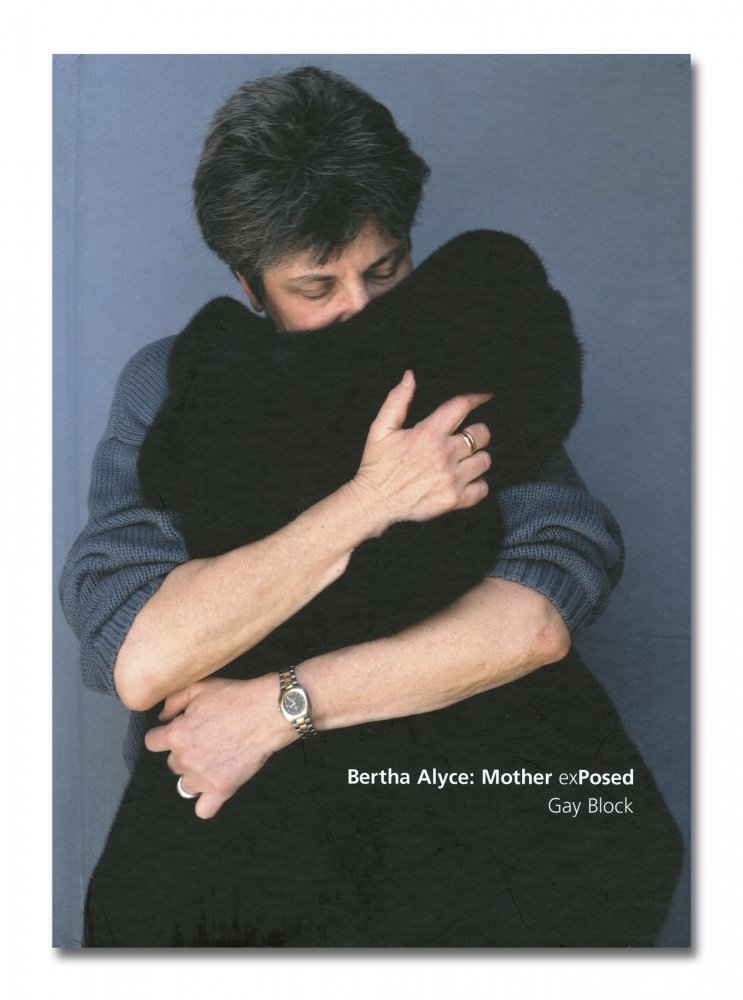Gay Block - Bertha Alyce: Mother exPosed - University of New Mexico Press - Howard Greenberg Gallery - 2018
